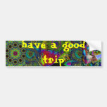 have a nice trip bumper stickers