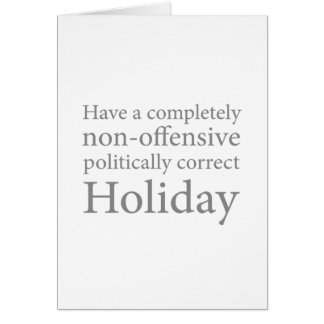 Have a Politically Correct Holiday Greeting Card