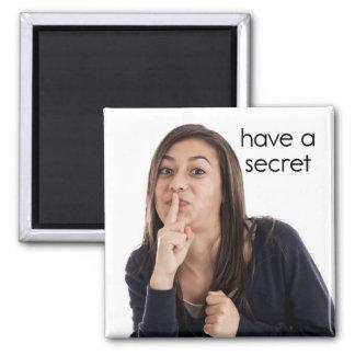 Have a Secret Refrigerator Magnet