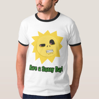 Have a Sunny Day! Tees