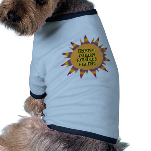 Have a Sunny Outlook on Life Doggie Tee