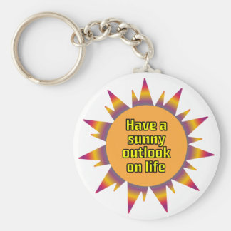 Have a Sunny Outlook on Life Basic Round Button Key Ring