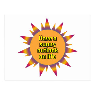 Have a Sunny Outlook on Life Postcard