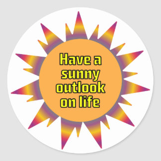 Have a Sunny Outlook on Life Round Stickers