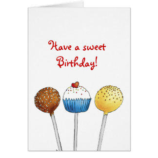 Have a sweet Birthday - Cake Pop - Greeting Card