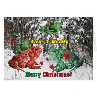 Have a Toadly Merry Christmas Greeting Card