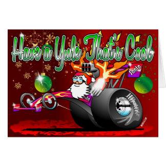 Have a Yule  thats Cool -  Dragster Santa Cartoon Greeting Card