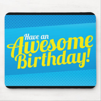 Have an Awesome Birthday! card Mouse Pad