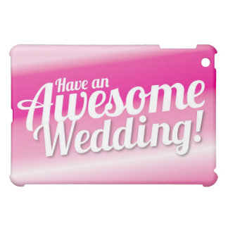 Have an awesome Wedding iPad Mini Cover