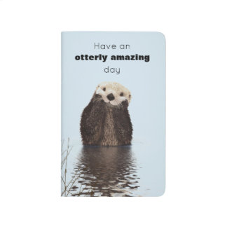 Have an Otterly Amazing Day Cute Otter Photo Journal