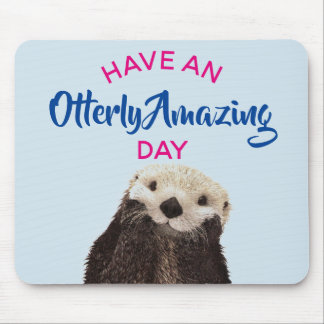Have an Otterly Amazing Day Cute Otter Photo Mouse Mat