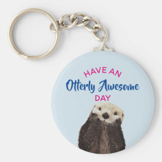 Have an Otterly Awesome Day Cute Otter Photo Key Ring