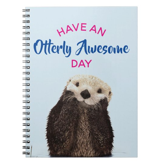 Have an Otterly Awesome Day Cute Otter Photo