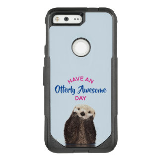 Have an Otterly Awesome Day Cute Otter Photo OtterBox Commuter Google Pixel Case