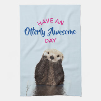 Have an Otterly Awesome Day Cute Otter Photo Tea Towel