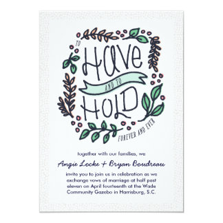 Have and Hold Rustic Floral Wedding Invitation