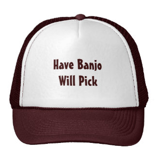 Have Banjo Will Pick Trucker Hat