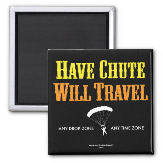 Have Chute Will Travel Square Magnet