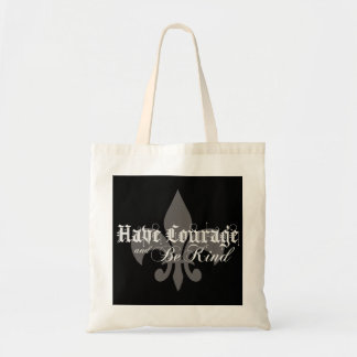 Have Courage and Be Kind - Fleur-de-Lis - Lt Gray Budget Tote Bag