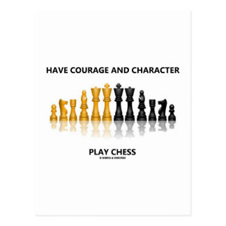 Have Courage And Character Play Chess Postcard