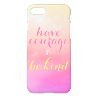 Have Courage & Be Kind Inspirational Quote Clouds iPhone 8/7 Case