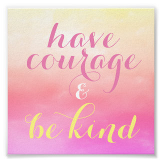 Have Courage & Be Kind Quote Kids Room Decor Poster