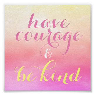Have Courage Be Kind Quote Kids Room Small Poster