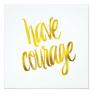 Have Courage Quote Faux Gold Foil Glitter 5.25x5.25 Square Paper Invitation Card