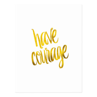 Have Courage Quote Faux Gold Foil Glitter Postcard