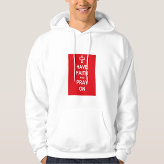 Have Faith and Pray On Hoddie Hoodie