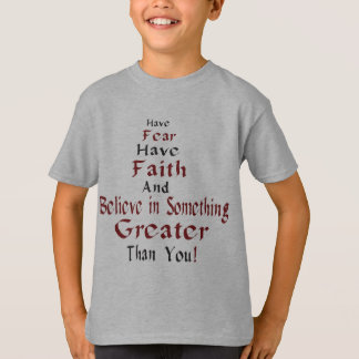 have fear T-Shirt