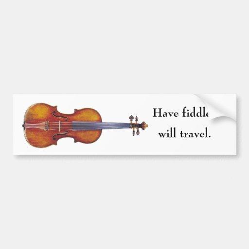 Have Fiddle, Will Travel Bumper Sticker