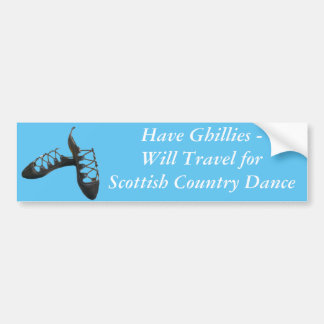 """Have Ghillies - Will Travel ...""  Bumper Sticker"