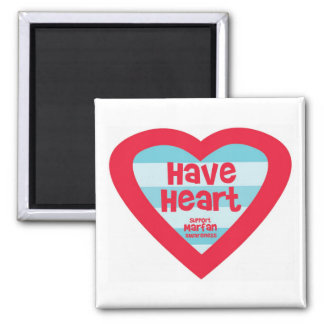 Have Heart Marfan Awareness Square Magnet