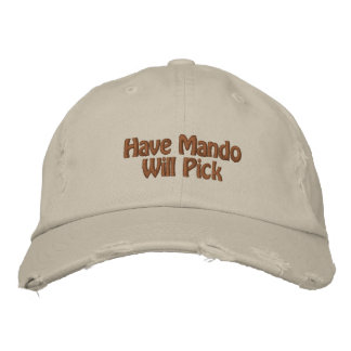 Have Mando Will Pick Embroidered Hat
