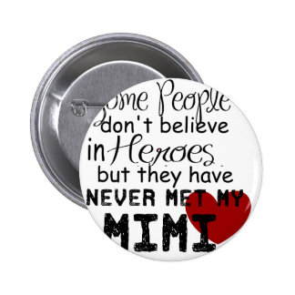 Have never met my mimi 6 cm round badge