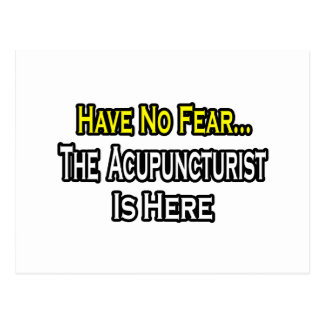 Have No Fear Acupuncturist Is Here Postcards