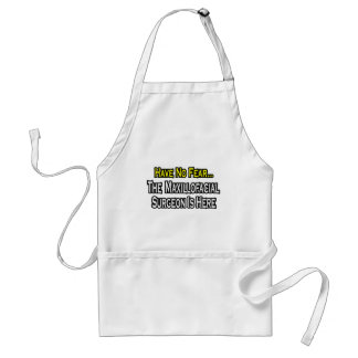 Have No Fear, Maxillofacial Surgeon Is Here Standard Apron