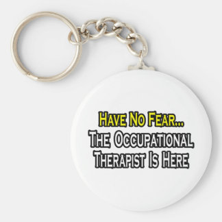 Have No Fear, Occupational Therapist Is Here Basic Round Button Key Ring