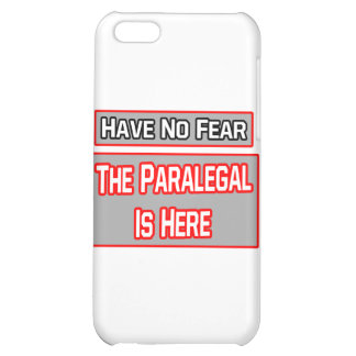 Have No Fear .. Paralegal Is Here iPhone 5C Cover