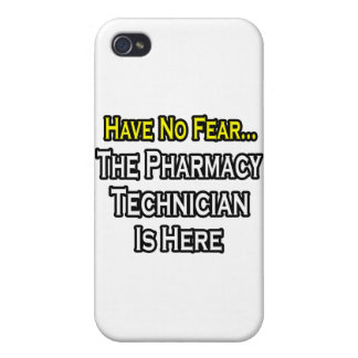 Have No Fear, Pharmacy Technician Is Here Case For iPhone 4