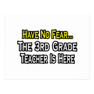 Have No Fear, The 3rd Grade Teacher Is Here Postcard