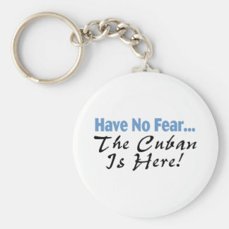 Have No Fear The Cuban Is Here Basic Round Button Key Ring