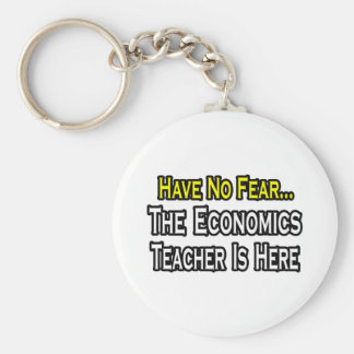 Have No Fear, The Economics Teacher Is Here Key Chain