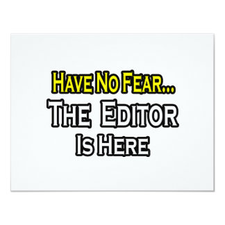Have No Fear, The Editor Is Here 11 Cm X 14 Cm Invitation Card