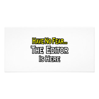 Have No Fear, The Editor Is Here Customized Photo Card