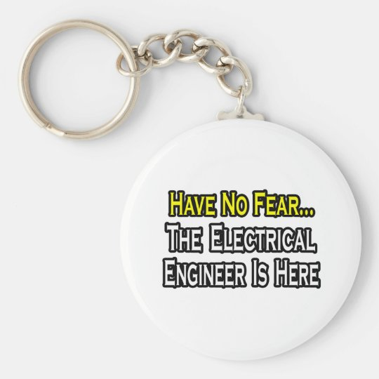 Have No Fear, The Electrical Engineer Is Here Basic Round Button Key Ring