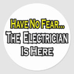 Have No Fear, The Electrician Is Here