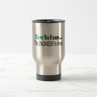 Have No Fear The Engineer Is Here Travel Mug