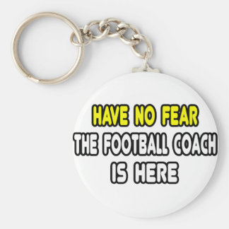 Have No Fear, The Football Coach Is Here Basic Round Button Key Ring